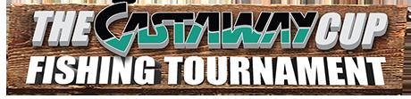 CastAway Cup Fishing Tournament